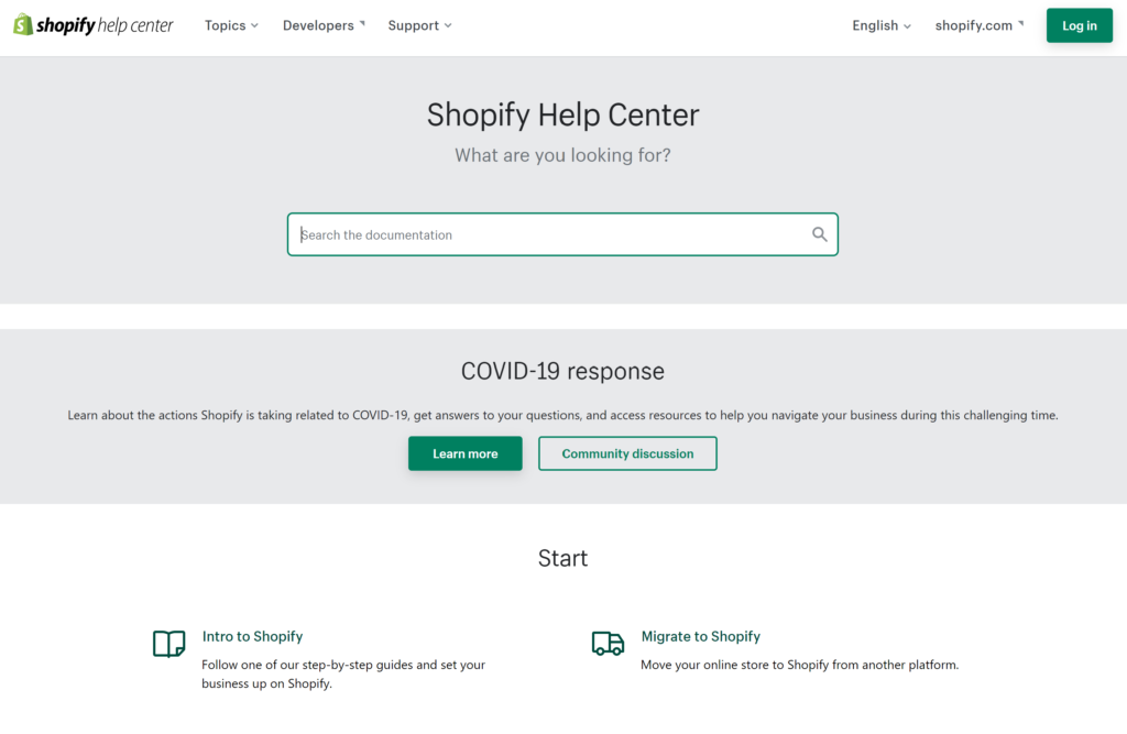 Shopify provides extensive support including forums, live chat and phone